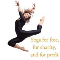 Teaching Yoga for Free, Charity & Profit